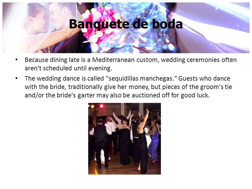 Banquete de boda Because dining late is a Mediterranean custom, wedding ceremonies often aren t scheduled until evening.