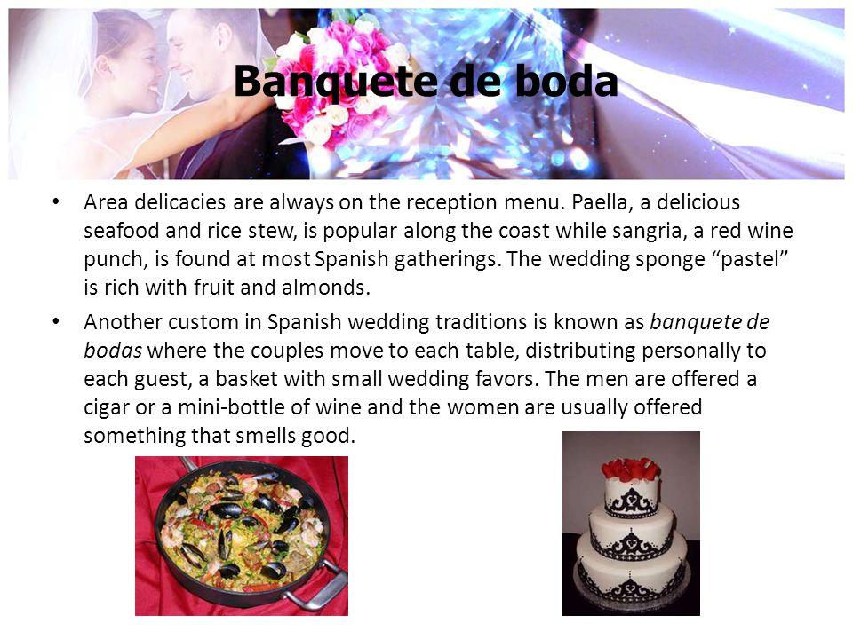 Banquete de boda Area delicacies are always on the reception menu.