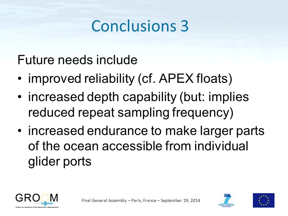 Final General Assembly – Paris, France – September 19, 2014 Future needs include improved reliability (cf.