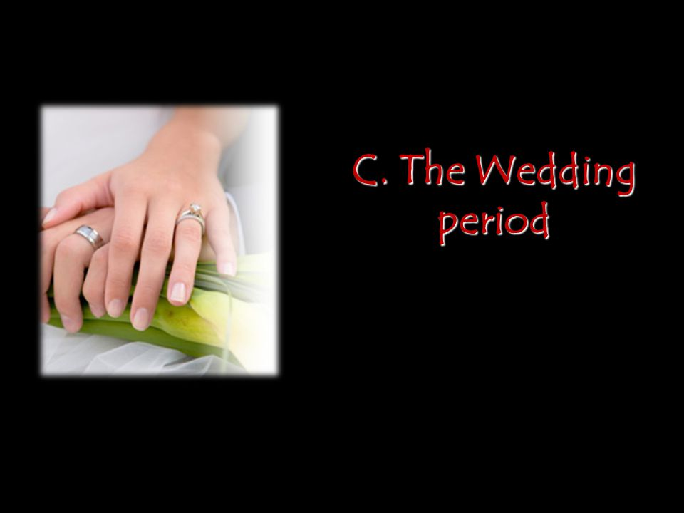 C. The Wedding period