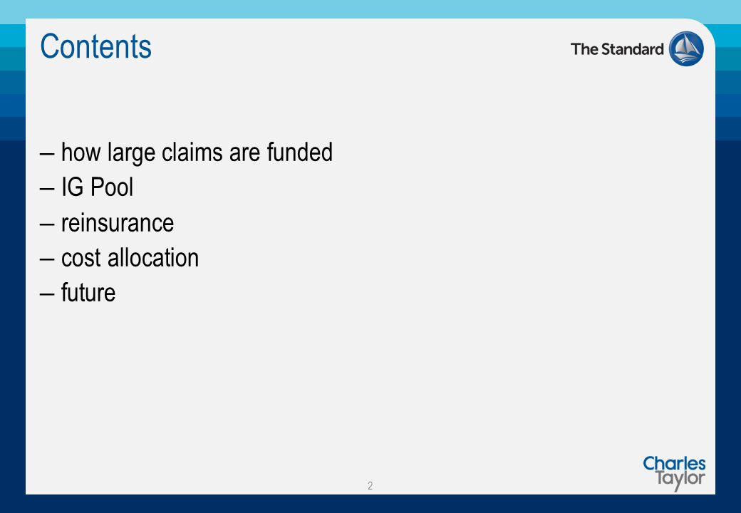 Contents – how large claims are funded – IG Pool – reinsurance – cost allocation – future 2