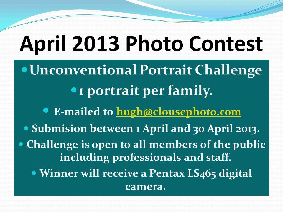 April 2013 Photo Contest Unconventional Portrait Challenge 1 portrait per family.