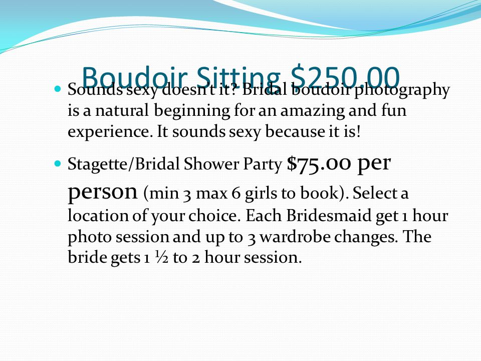 Boudoir Sitting $250.00 Sounds sexy doesn't it.