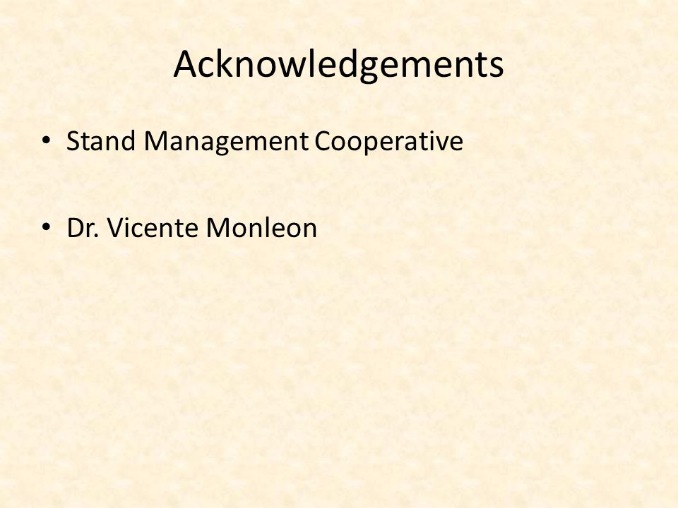 Acknowledgements Stand Management Cooperative Dr. Vicente Monleon