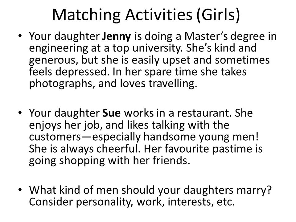Matching Activities (Girls) Your daughter Jenny is doing a Master's degree in engineering at a top university.