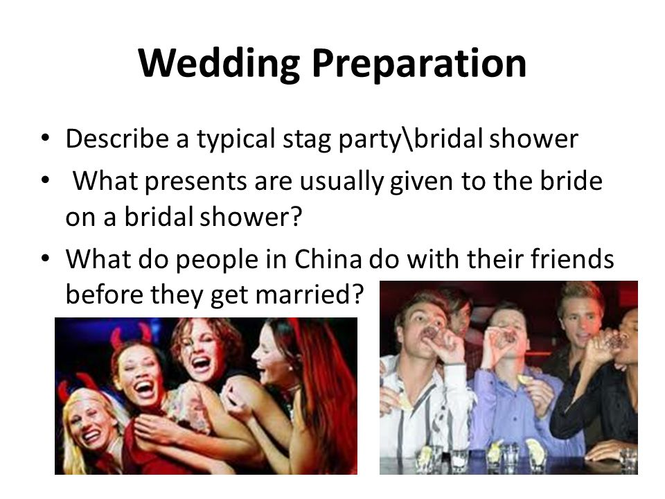 Wedding Preparation Describe a typical stag party\bridal shower What presents are usually given to the bride on a bridal shower.