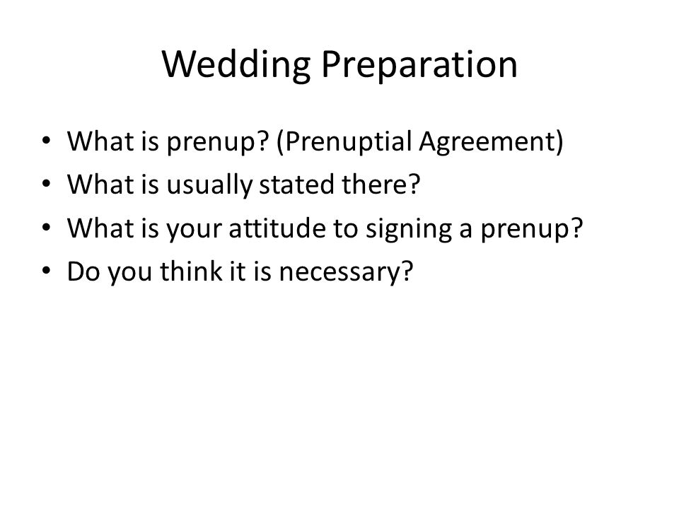 Wedding Preparation What is prenup. (Prenuptial Agreement) What is usually stated there.
