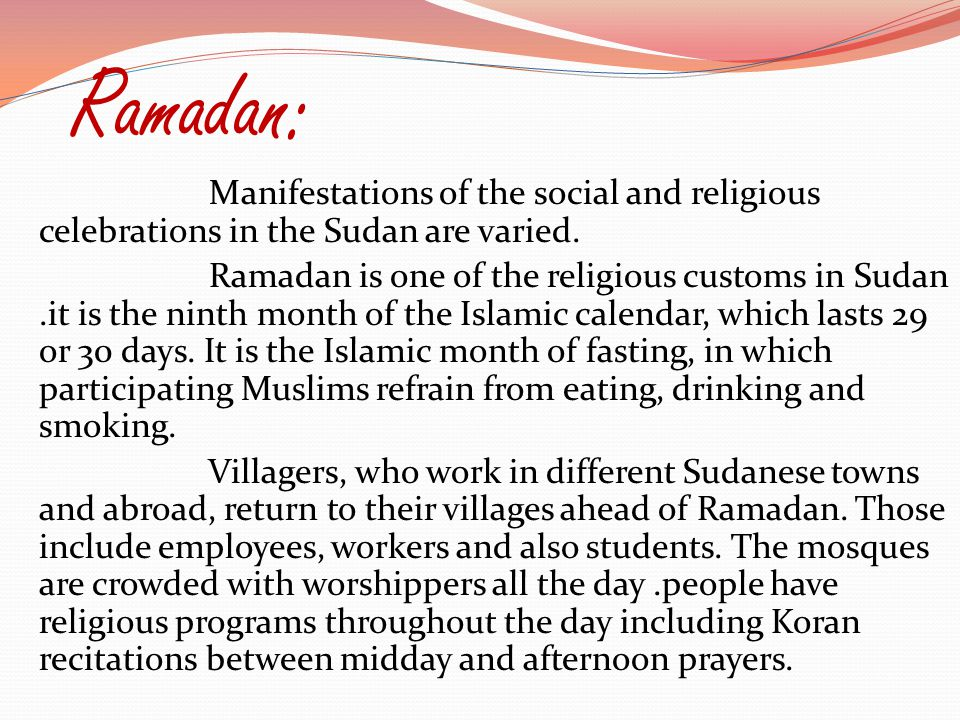 Ramadan: Manifestations of the social and religious celebrations in the Sudan are varied.
