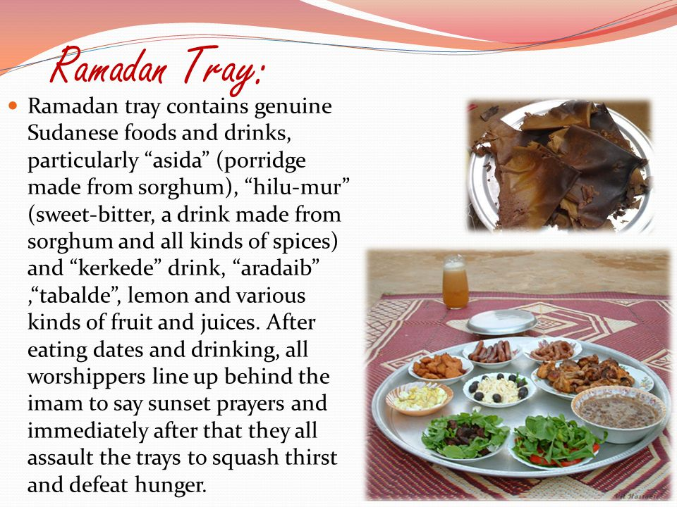 """Ramadan Tray: Ramadan tray contains genuine Sudanese foods and drinks, particularly """"asida"""" (porridge made from sorghum), """"hilu-mur"""" (sweet-bitter, a"""