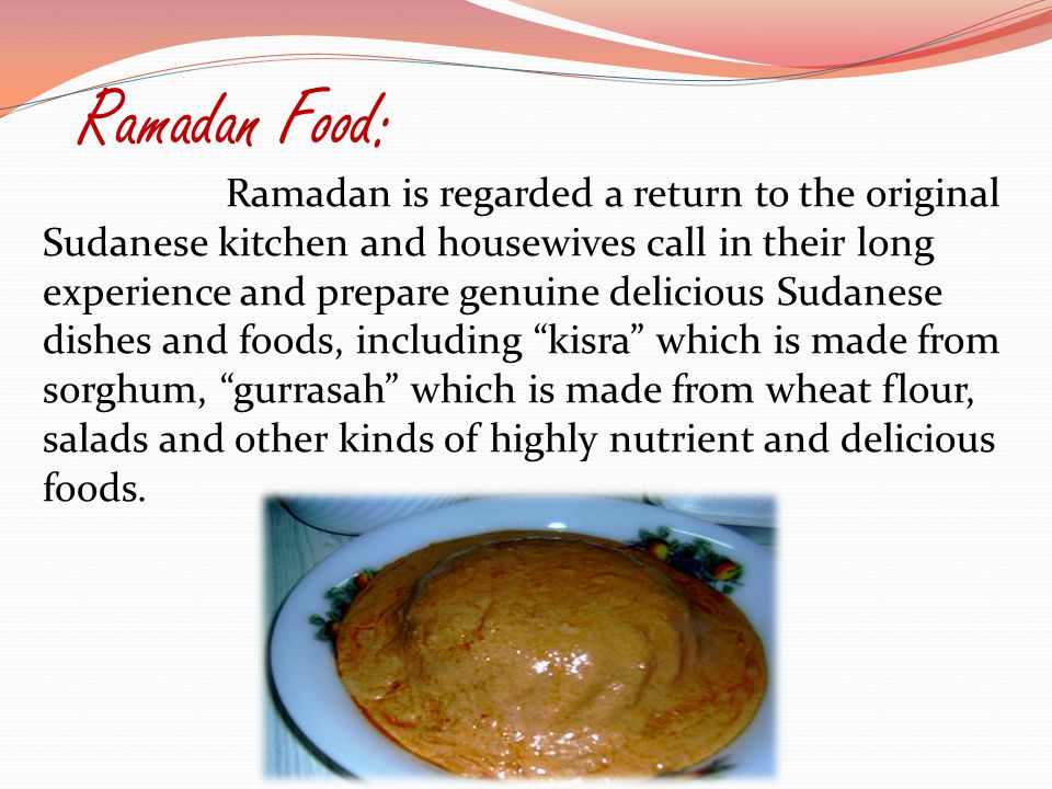 Ramadan Food: Ramadan is regarded a return to the original Sudanese kitchen and housewives call in their long experience and prepare genuine delicious