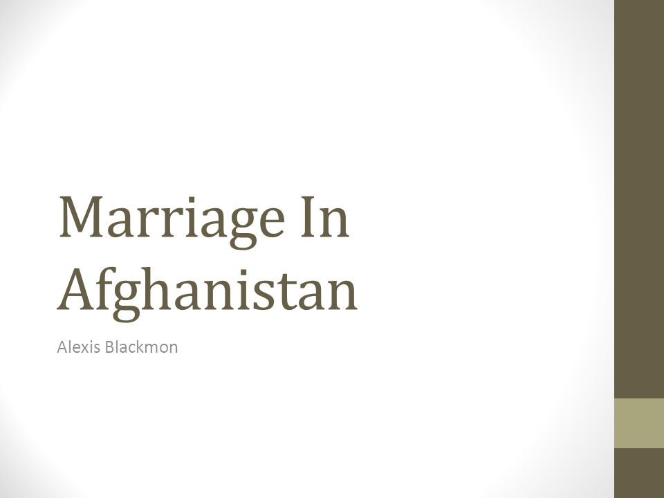Marriage In Afghanistan Alexis Blackmon