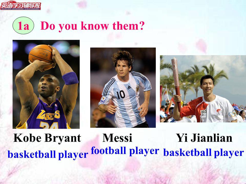 Messi football player Kobe Bryant basketball player Yi Jianlian basketball player Do you know them.