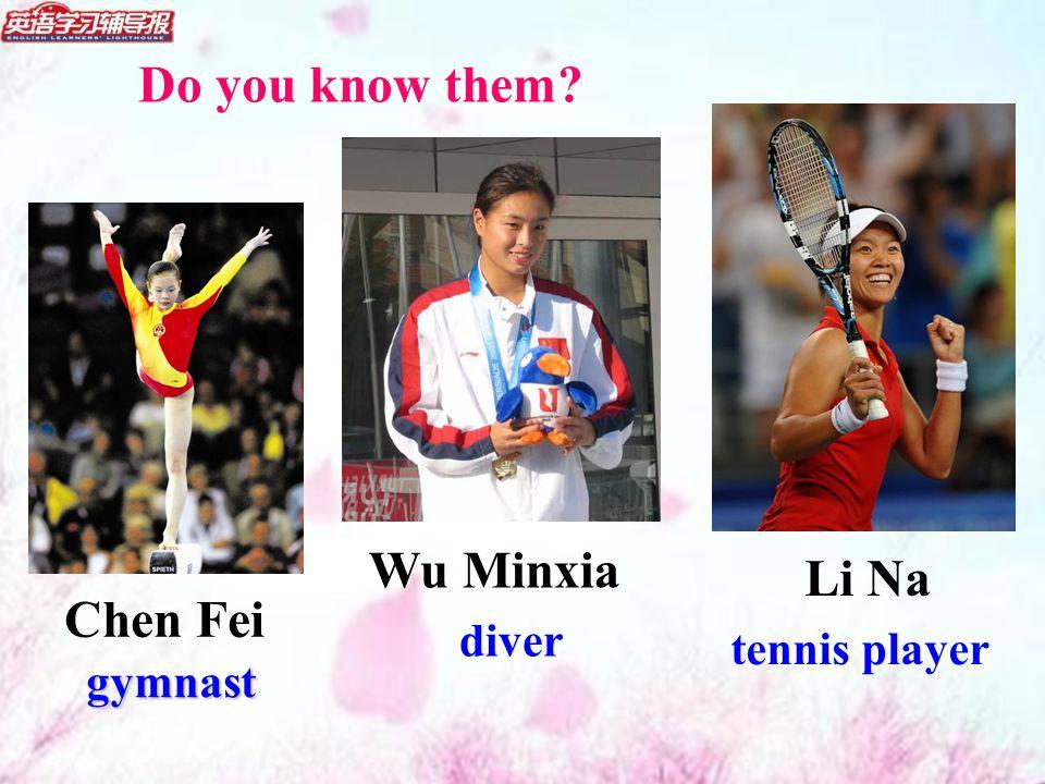 Chen Fei Li Na gymnast gymnast diver tennis player Wu Minxia Do you know them