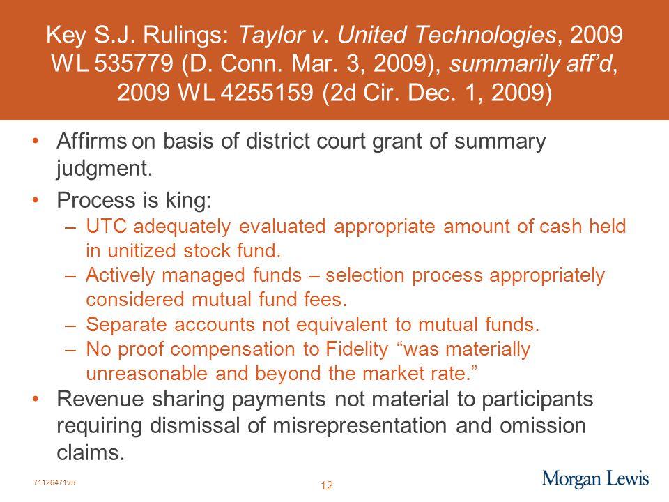 71126471v5 12 Key S.J. Rulings: Taylor v. United Technologies, 2009 WL 535779 (D. Conn. Mar. 3, 2009), summarily aff'd, 2009 WL 4255159 (2d Cir. Dec.
