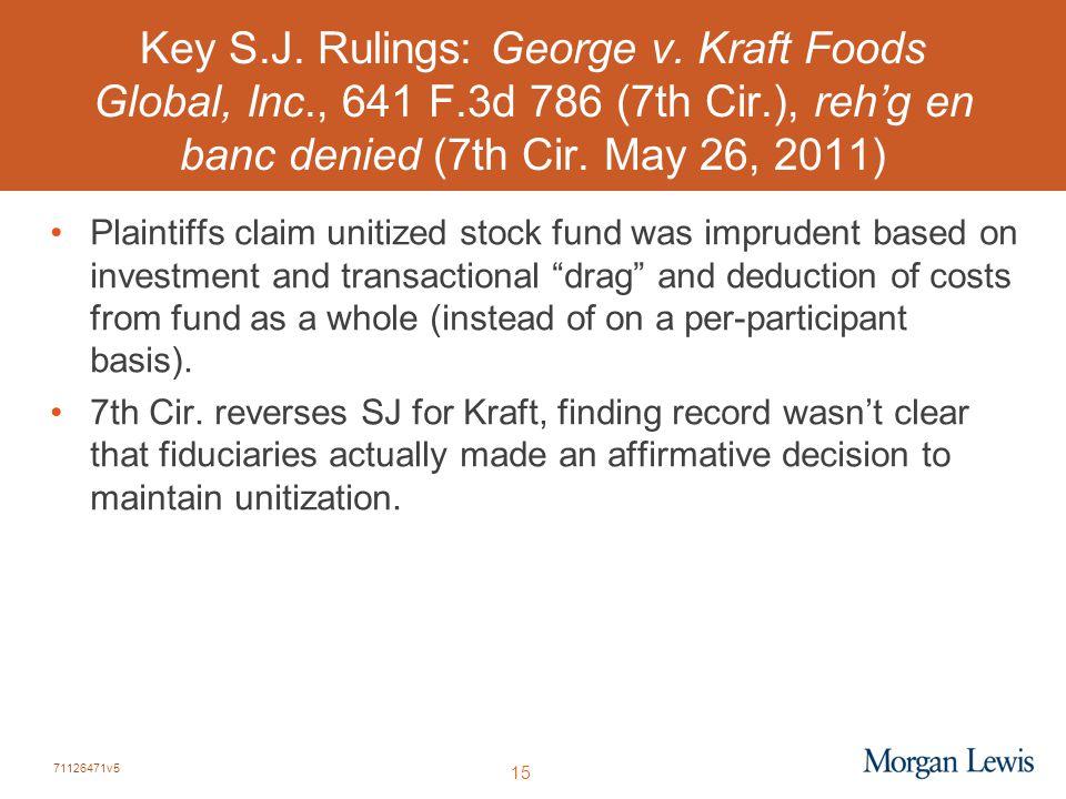 71126471v5 15 Key S.J. Rulings: George v. Kraft Foods Global, Inc., 641 F.3d 786 (7th Cir.), reh'g en banc denied (7th Cir. May 26, 2011) Plaintiffs c