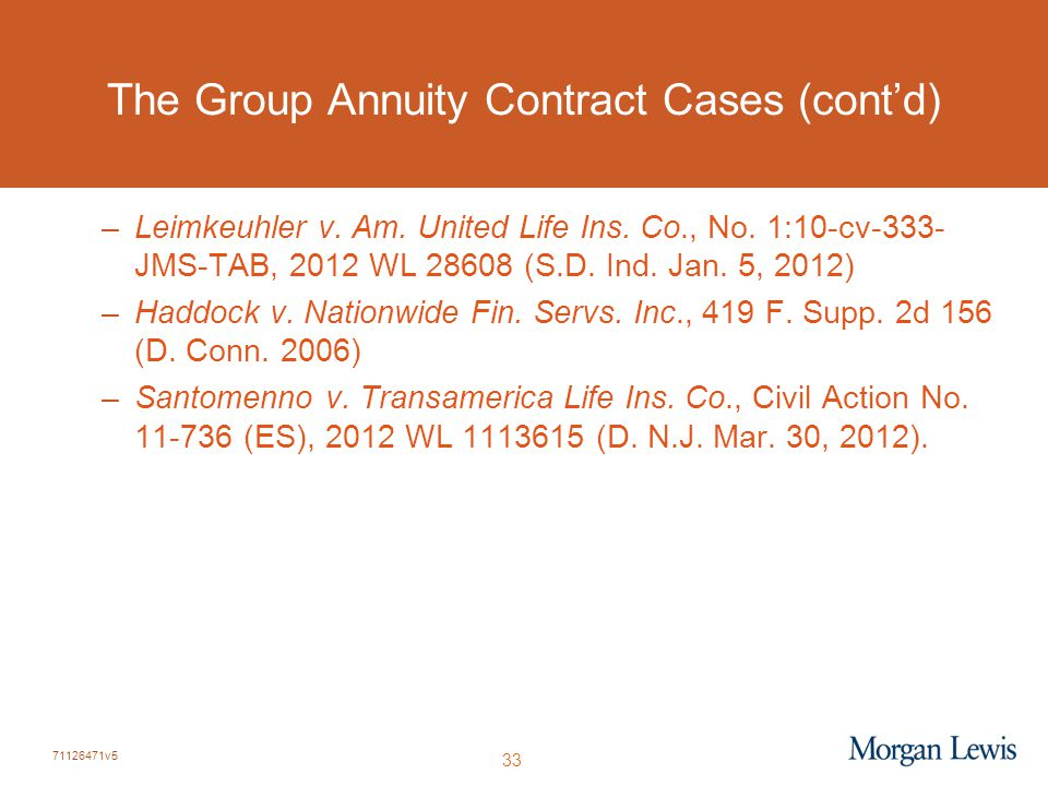 71126471v5 33 The Group Annuity Contract Cases (cont'd) –Leimkeuhler v.