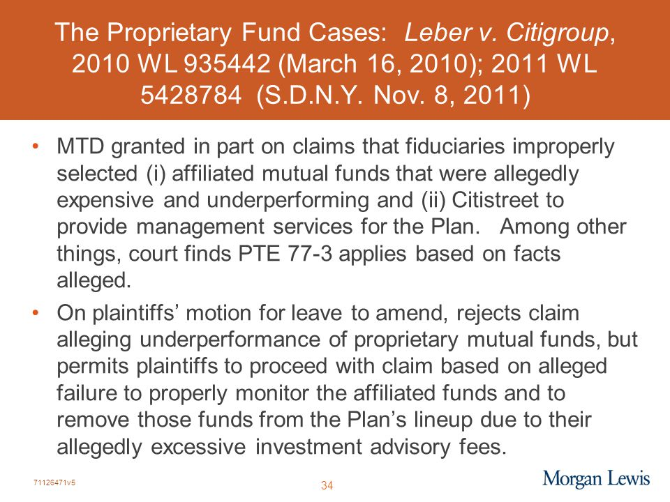 71126471v5 34 The Proprietary Fund Cases: Leber v. Citigroup, 2010 WL 935442 (March 16, 2010); 2011 WL 5428784 (S.D.N.Y. Nov. 8, 2011) MTD granted in