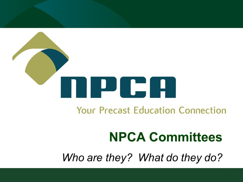 NPCA Committees Who are they What do they do