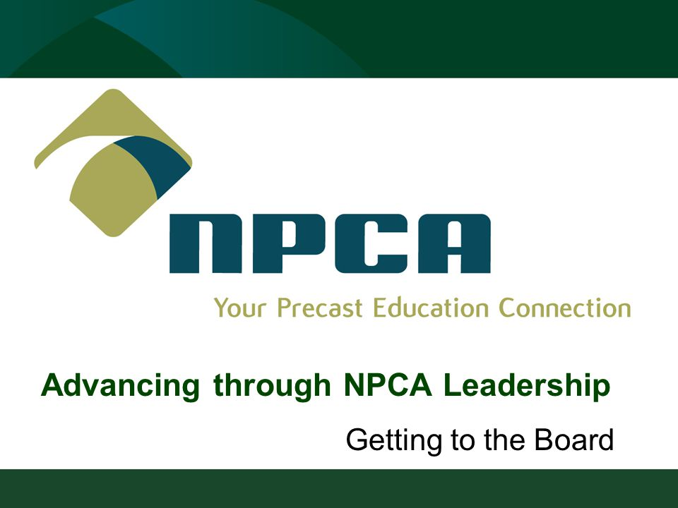 Getting to the Board Advancing through NPCA Leadership