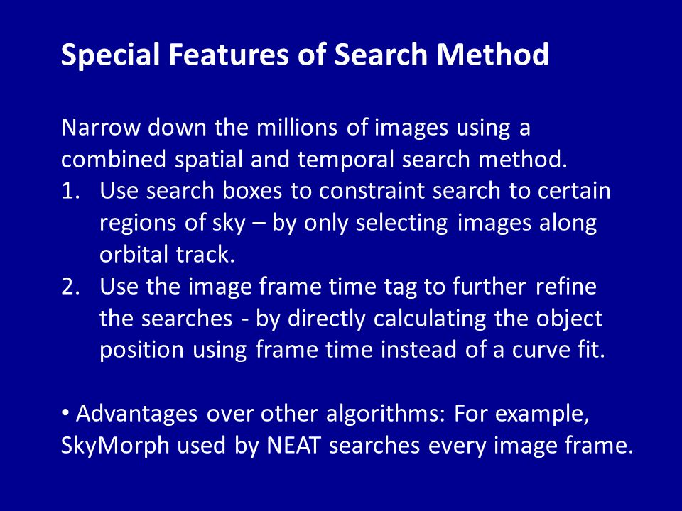Special Features of Search Method Narrow down the millions of images using a combined spatial and temporal search method.