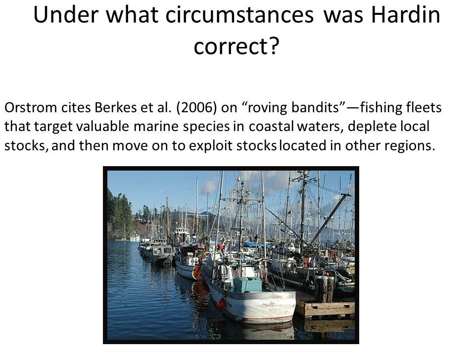 Under what circumstances was Hardin correct. Orstrom cites Berkes et al.