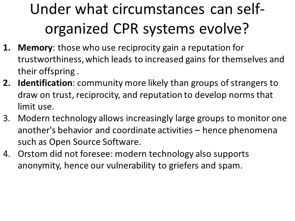 Under what circumstances can self- organized CPR systems evolve.