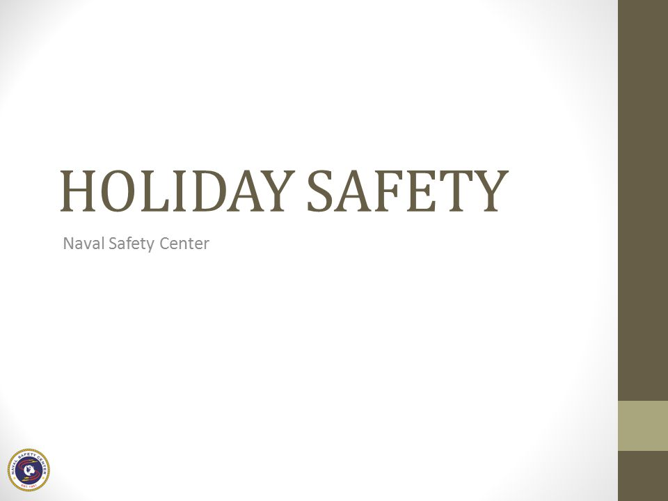 HOLIDAY SAFETY Naval Safety Center