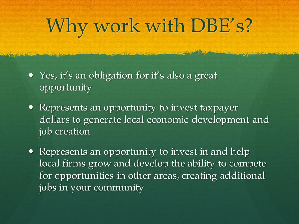 Why work with DBE's.