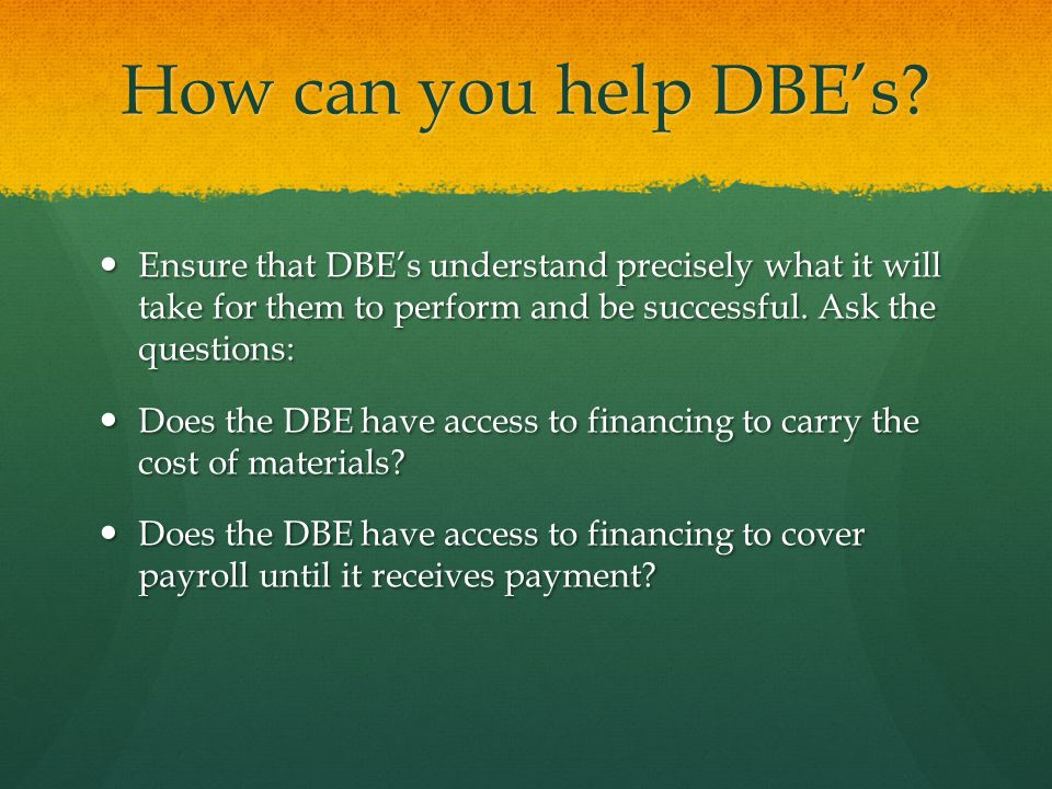How can you help DBE's.