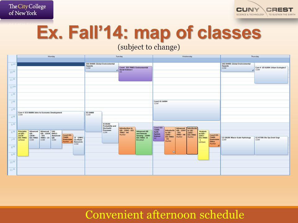 Ex. Fall'14: map of classes Ex. Fall'14: map of classes (subject to change) Convenient afternoon schedule