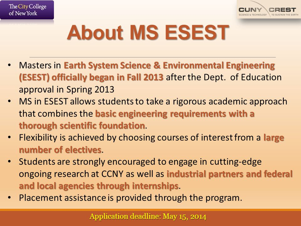 About MS ESEST Earth System Science & Environmental Engineering (ESEST) officially began in Fall 2013 Masters in Earth System Science & Environmental