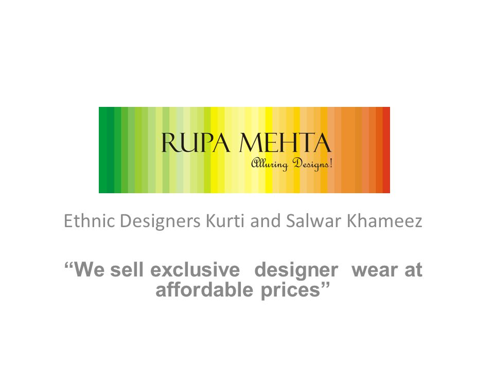 Ethnic Designers Kurti and Salwar Khameez We sell exclusive designer wear at affordable prices