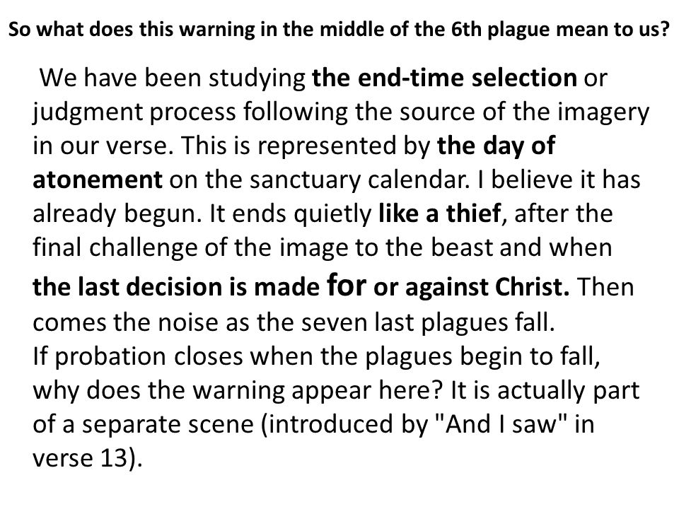 So what does this warning in the middle of the 6th plague mean to us.