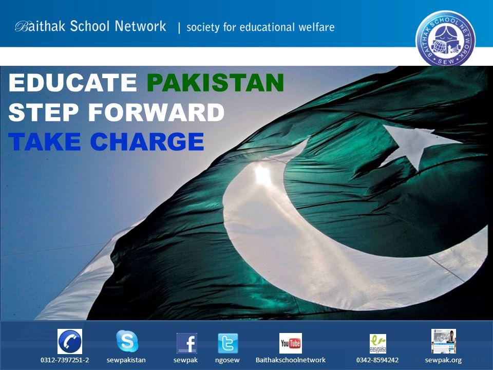 EDUCATE PAKISTAN STEP FORWARD TAKE CHARGE 0312-7397251-2 sewpakistan sewpak ngosew Baithakschoolnetwork 0342-8594242 sewpak.org