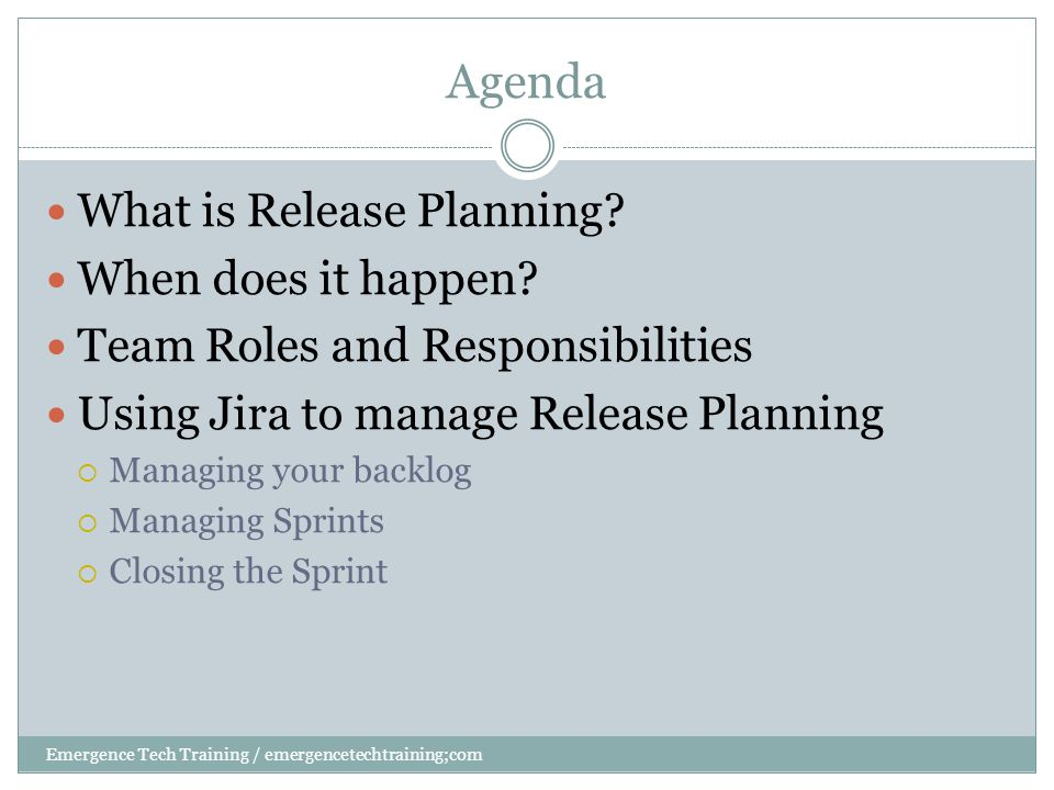 Agenda Emergence Tech Training / emergencetechtraining;com What is Release Planning.