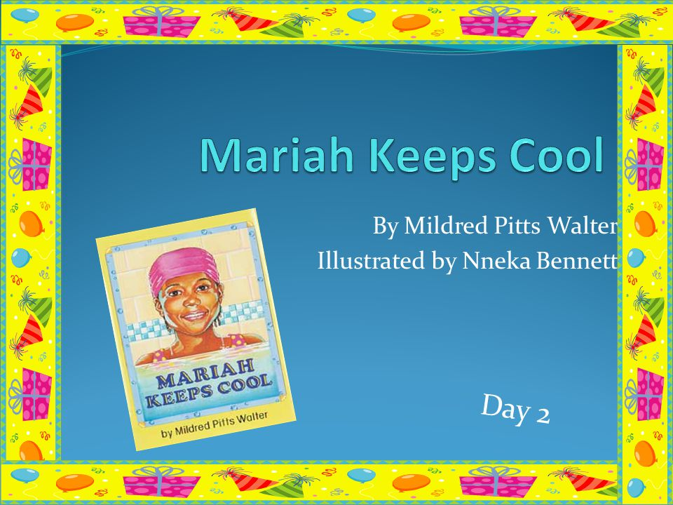 By Mildred Pitts Walter Illustrated by Nneka Bennett Day 2