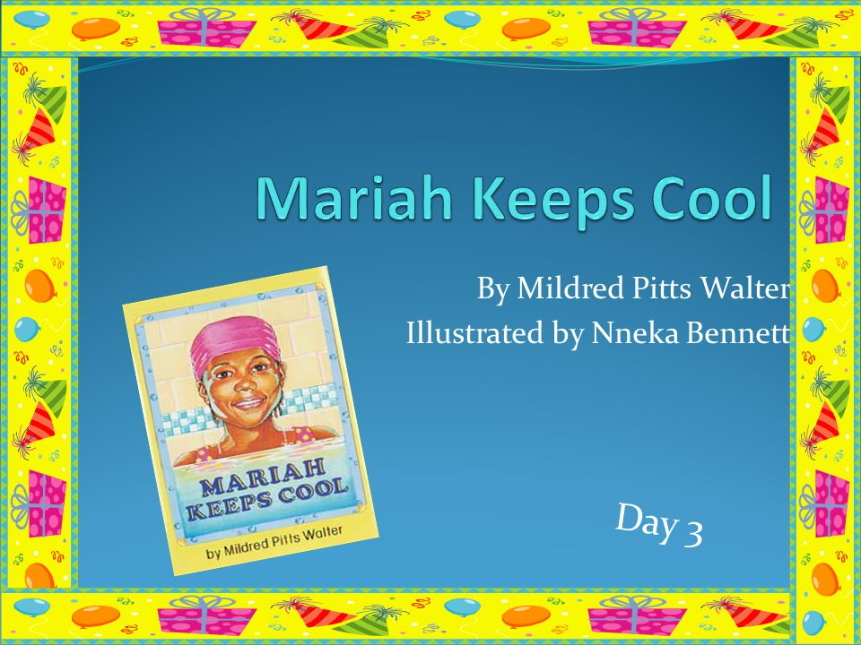 By Mildred Pitts Walter Illustrated by Nneka Bennett Day 3