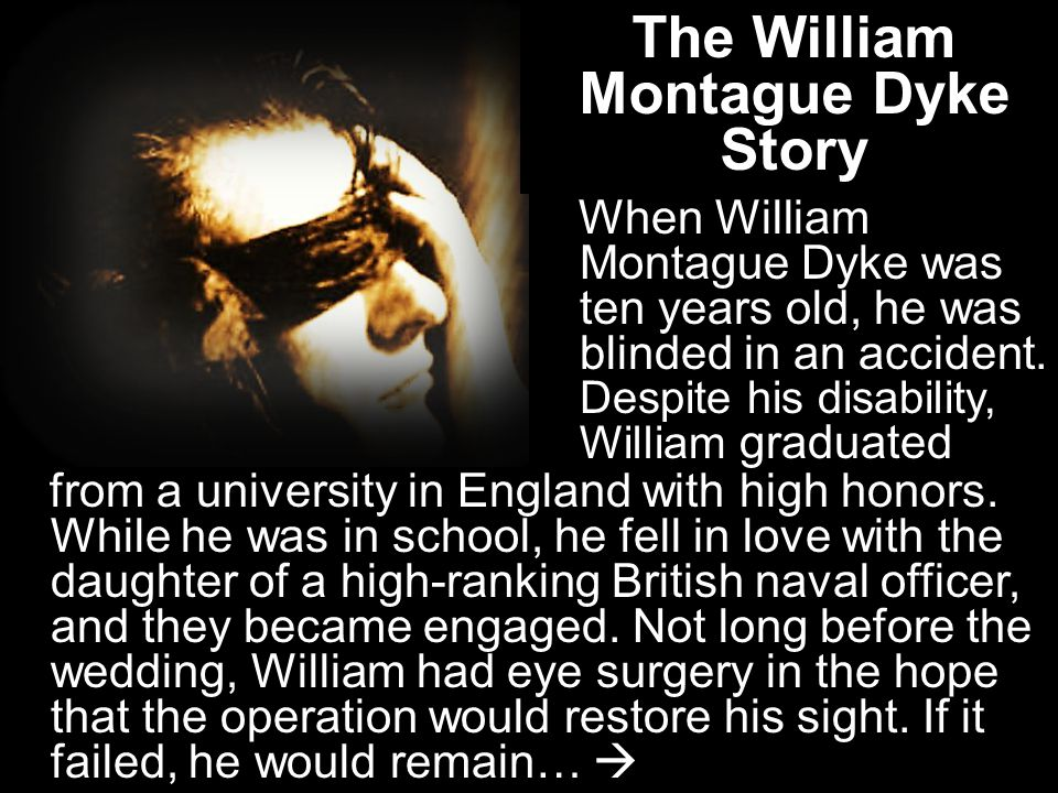 The William Montague Dyke Story from a university in England with high honors.