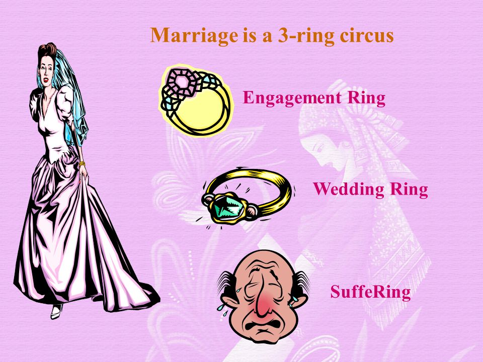 Marriage is a 3-ring circus Engagement Ring Wedding Ring SuffeRing