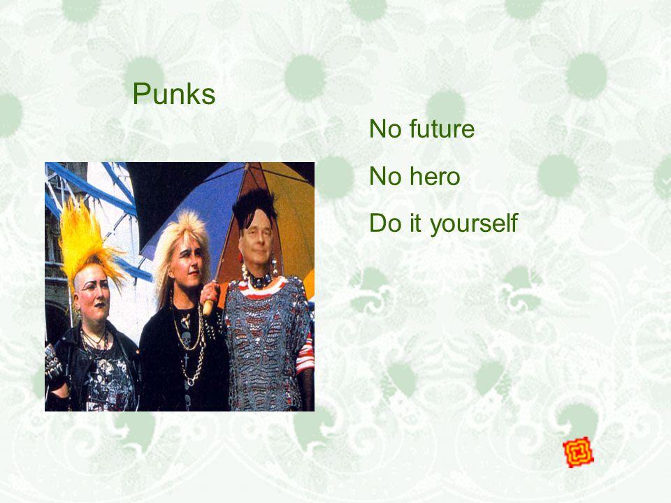 Punks No future No hero Do it yourself