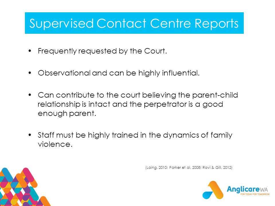 Supervised Contact Centre Reports Frequently requested by the Court.