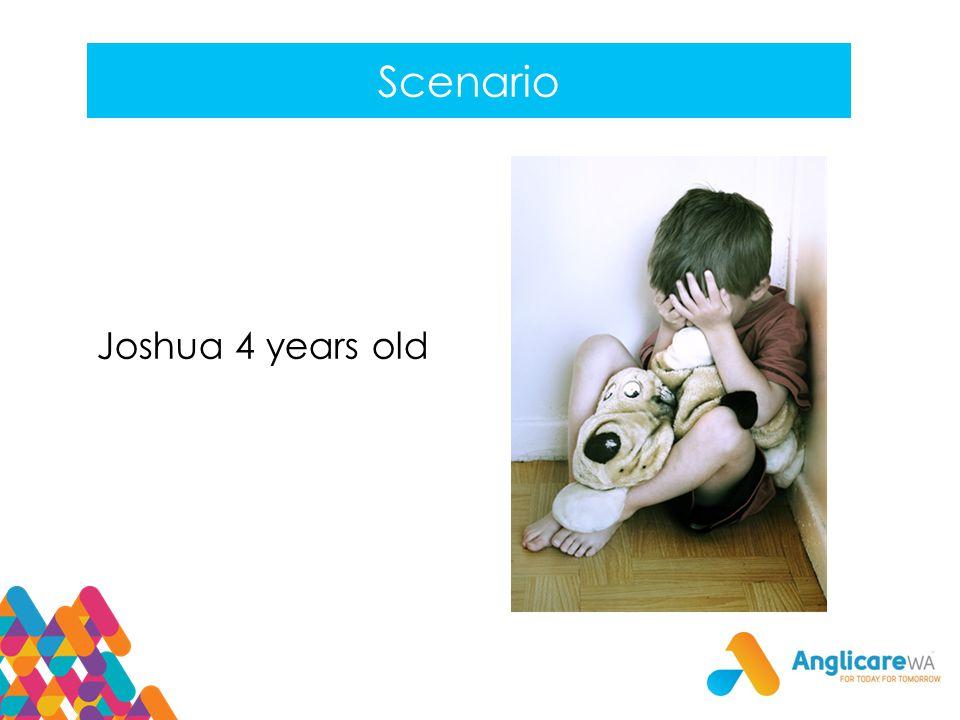 Scenario Joshua 4 years old