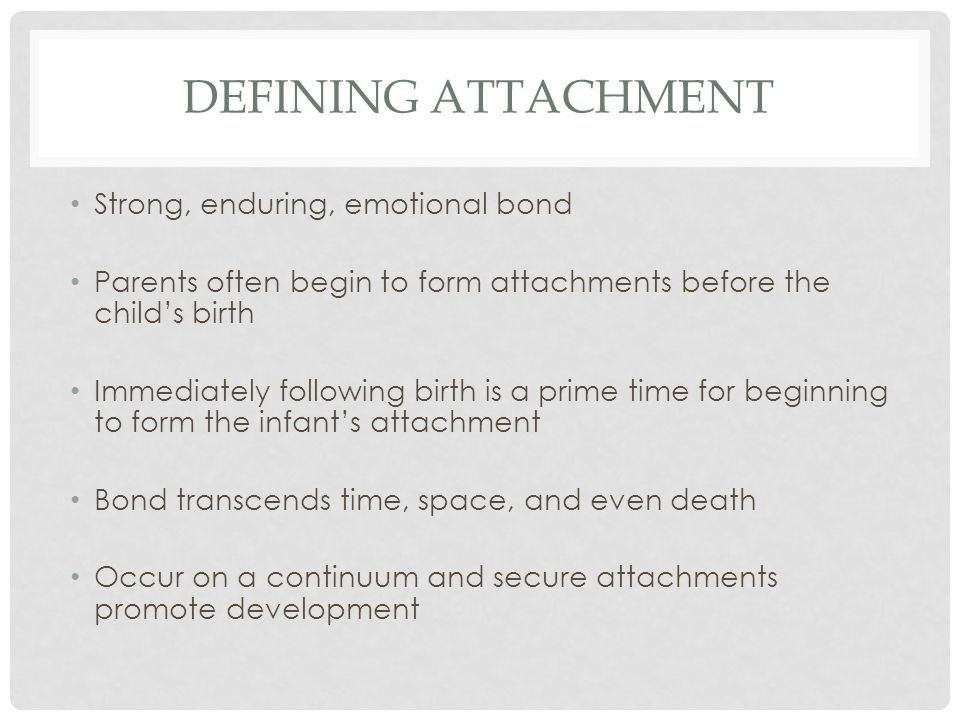 WHAT ATTACHMENT IS NOT Not a new style of parenting Not attachment therapy Not helicopter parenting or martyr mothering Not indulgent or permissive parenting Not exclusively child-centered Not only for mothers and not necessarily a badge of being a good parent