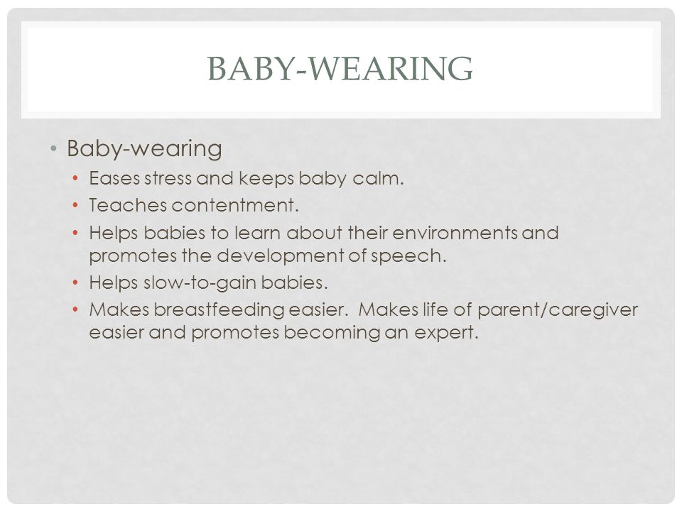 BABY-WEARING Baby-wearing Eases stress and keeps baby calm.