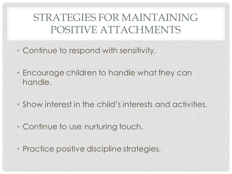 STRATEGIES FOR CLINICIANS Inform parents and warn them of problematic parenting strategies.