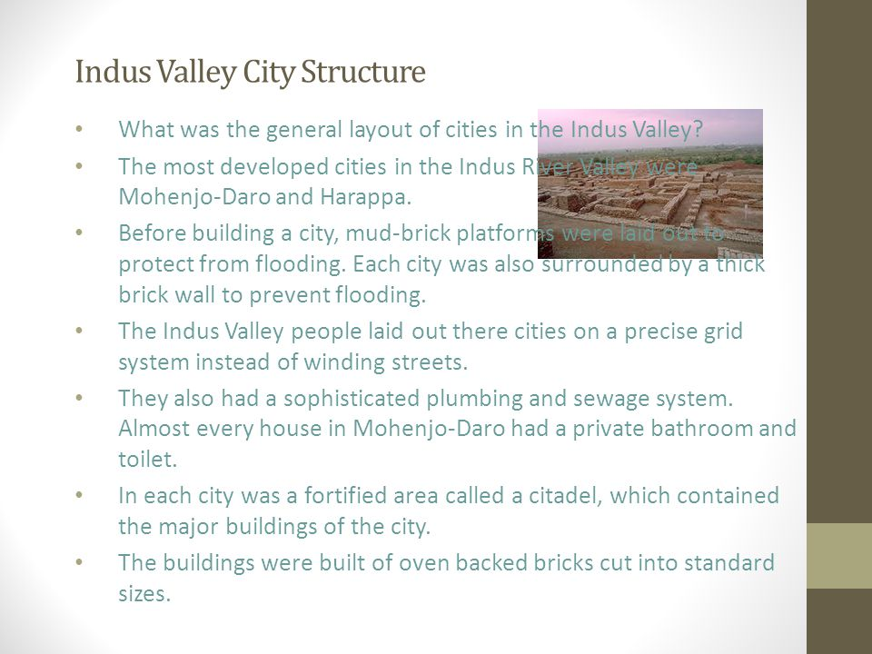 Indus Valley City Structure What was the general layout of cities in the Indus Valley.