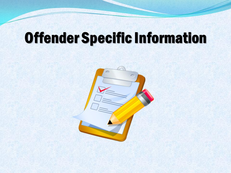 Offender Specific Information