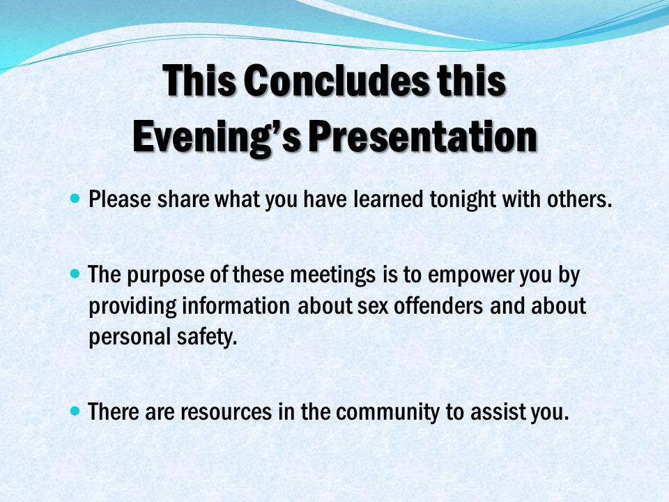 This Concludes this Evening's Presentation Please share what you have learned tonight with others.