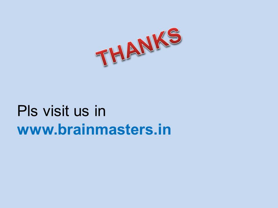 Pls visit us in www.brainmasters.in