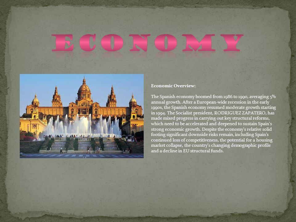 Economic Overview: The Spanish economy boomed from 1986 to 1990, averaging 5% annual growth.